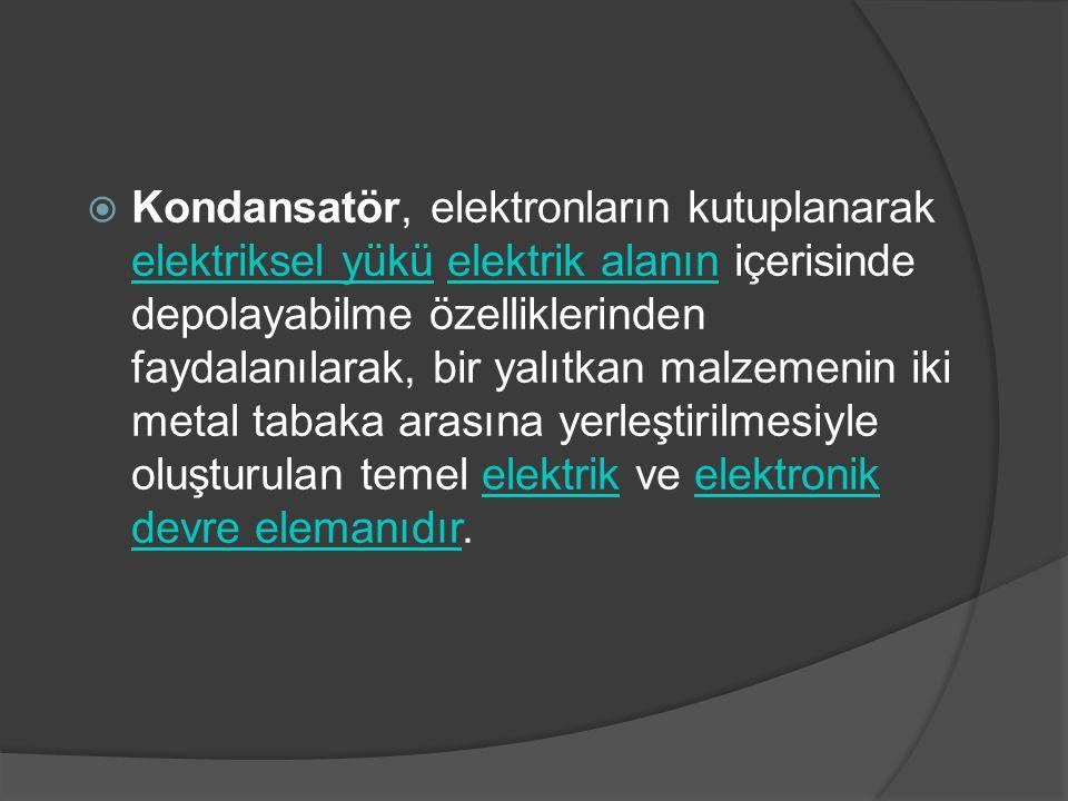 Kondansatör, elektronların kutuplanarak elektriksel yükü elektrik alanın içerisinde depolayabilme özelliklerinden faydalanılarak, bir yalıtkan malzemenin iki metal tabaka arasına yerleştirilmesiyle oluşturulan temel elektrik ve elektronik devre elemanıdır.