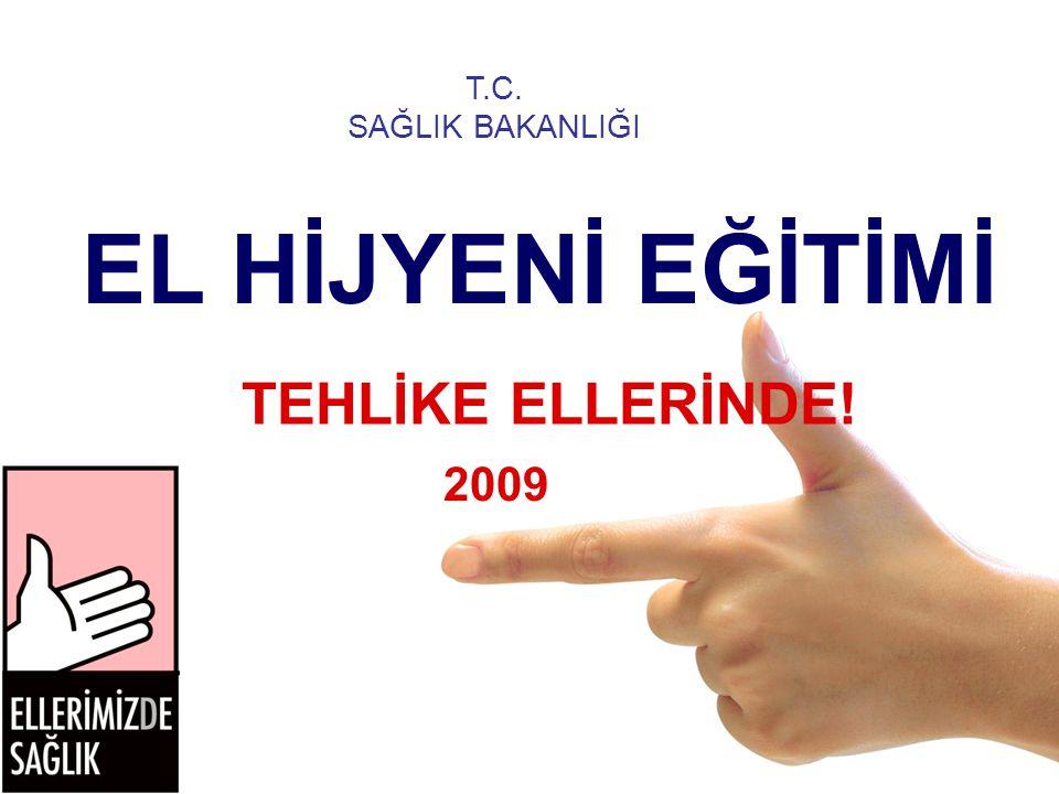 T.C. SAĞLIK BAKANLIĞI EL HİJYENİ EĞİTİMİ TEHLİKE ELLERİNDE! 2009