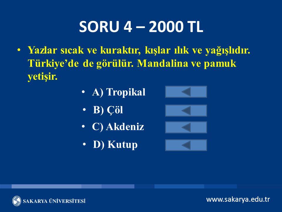 SORU 4 – 2000 TL Yazlar sıcak ve kuraktır, kışlar ılık ve yağışlıdır. Türkiye'de de görülür. Mandalina ve pamuk yetişir.