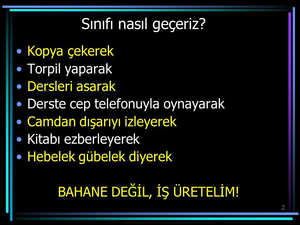 BAHANE DEĞİL, İŞ ÜRETELİM!