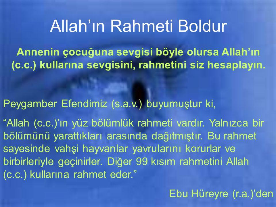 Allah'ın Rahmeti Boldur