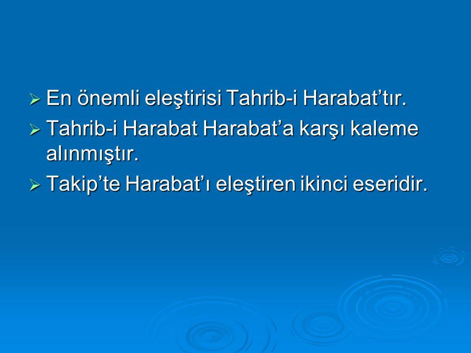 En önemli eleştirisi Tahrib-i Harabat'tır.