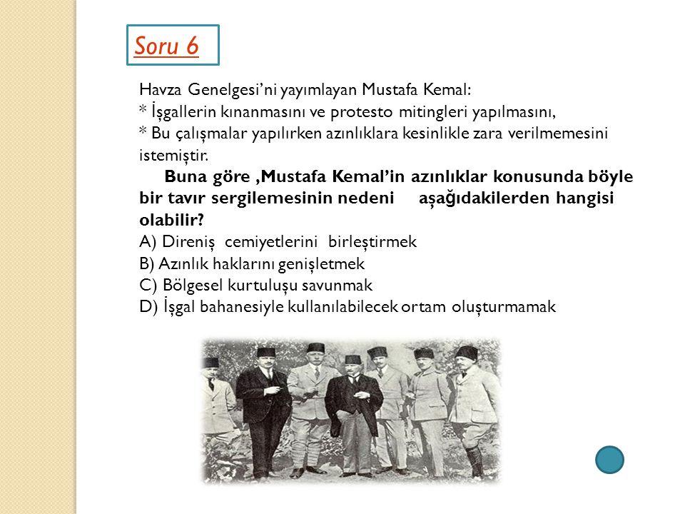 Soru 6 Havza Genelgesi'ni yayımlayan Mustafa Kemal: