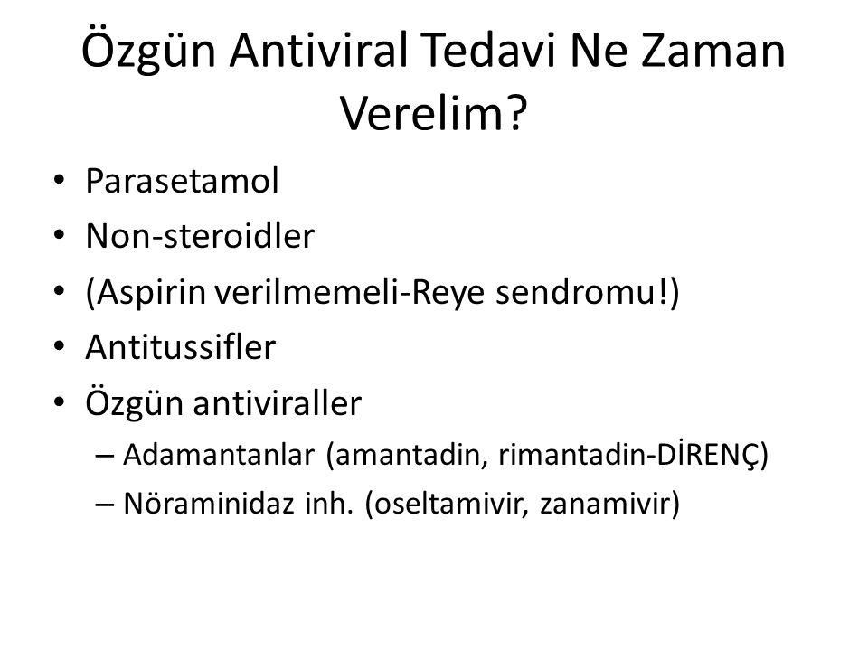 Özgün Antiviral Tedavi Ne Zaman Verelim