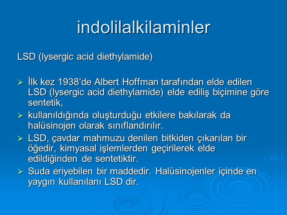 indolilalkilaminler LSD (lysergic acid diethylamide)