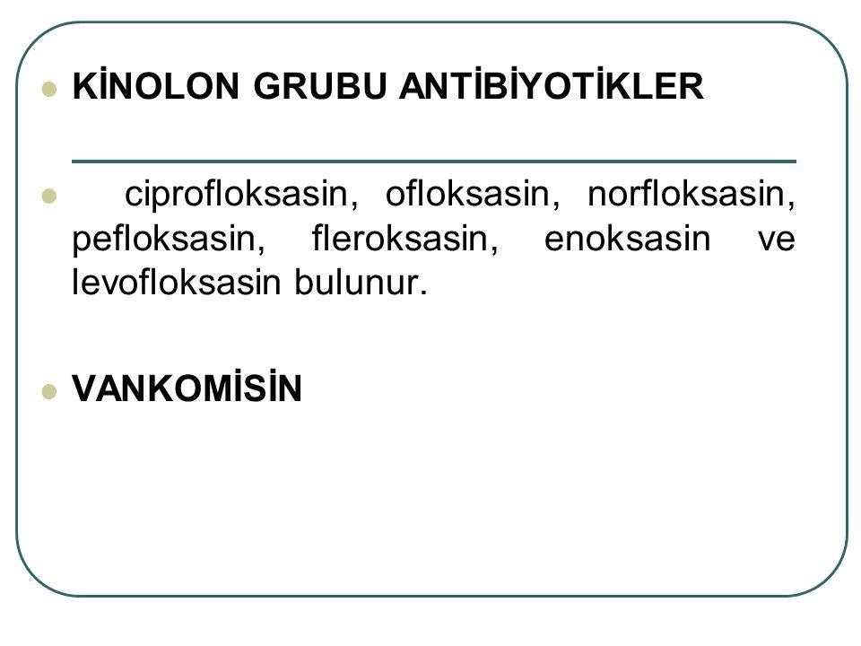 KİNOLON GRUBU ANTİBİYOTİKLER