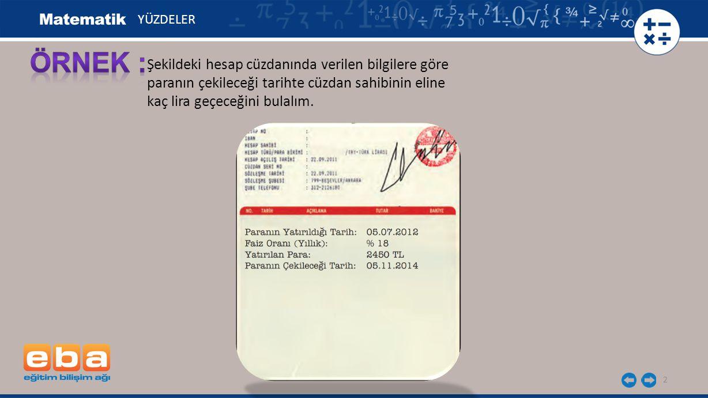 ÖRNEK : Şekildeki hesap cüzdanında verilen bilgilere göre