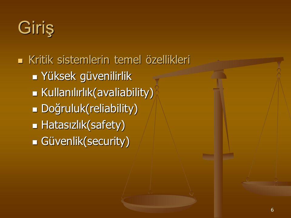 Giriş Kritik sistemlerin temel özellikleri Yüksek güvenilirlik