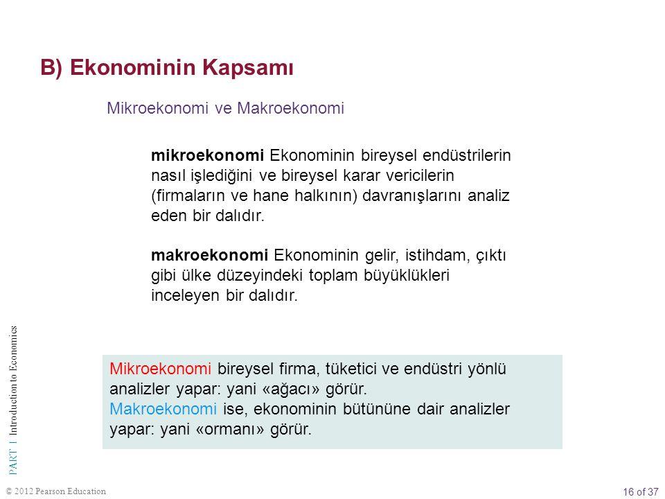 B) Ekonominin Kapsamı Mikroekonomi ve Makroekonomi