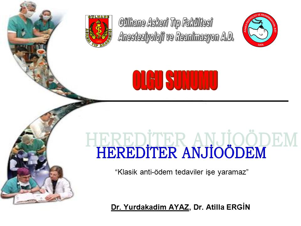 Dr. Yurdakadim AYAZ, Dr. Atilla ERGİN