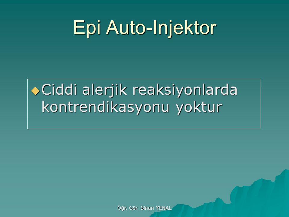 Epi Auto-Injektor Ciddi alerjik reaksiyonlarda kontrendikasyonu yoktur