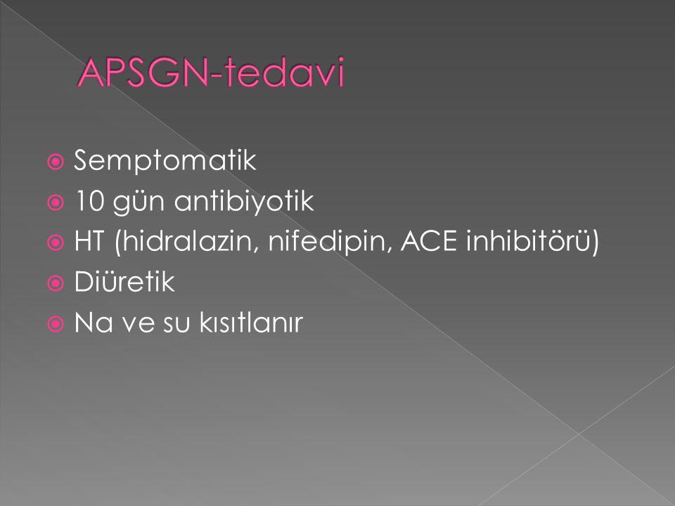 APSGN-tedavi Semptomatik 10 gün antibiyotik
