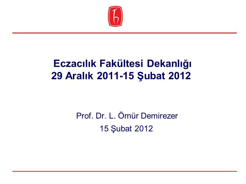 Eczacılık Fakültesi Dekanlığı 29 Aralık 2011-15 Şubat 2012