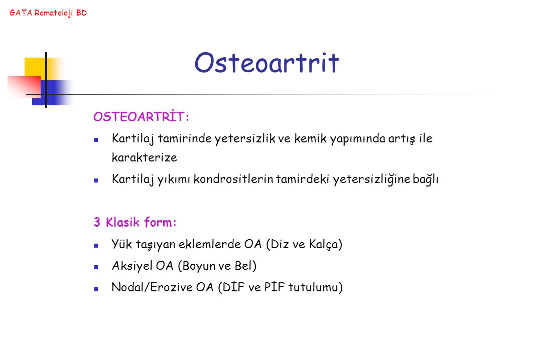 Osteoartrit OSTEOARTRİT: