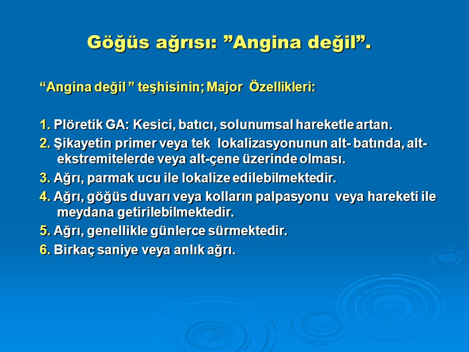Göğüs ağrısı: Angina değil .