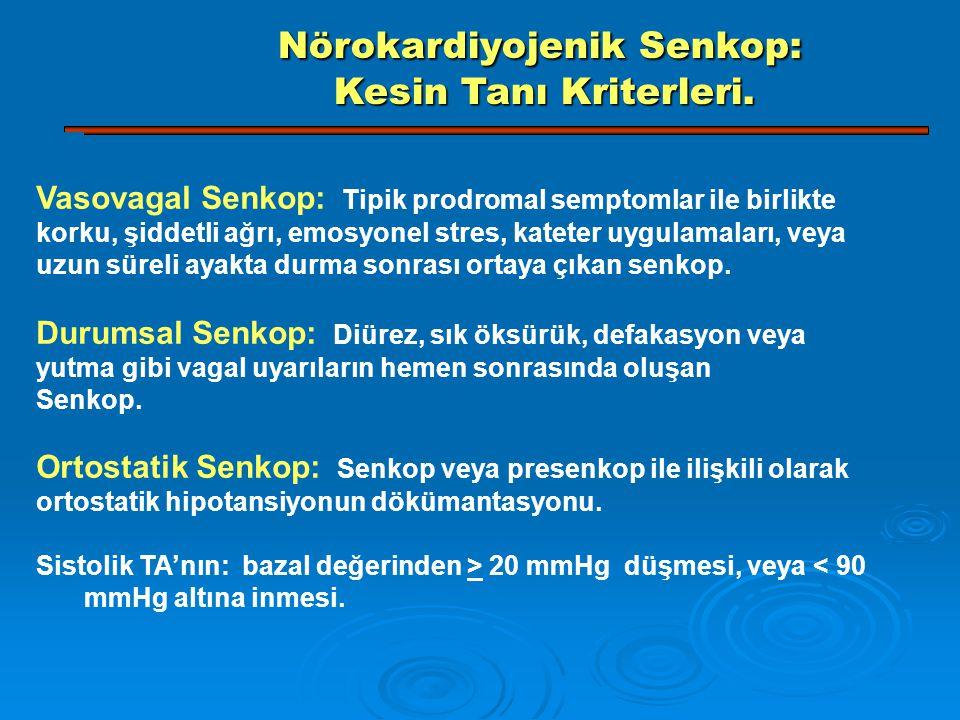Nörokardiyojenik Senkop: Kesin Tanı Kriterleri.