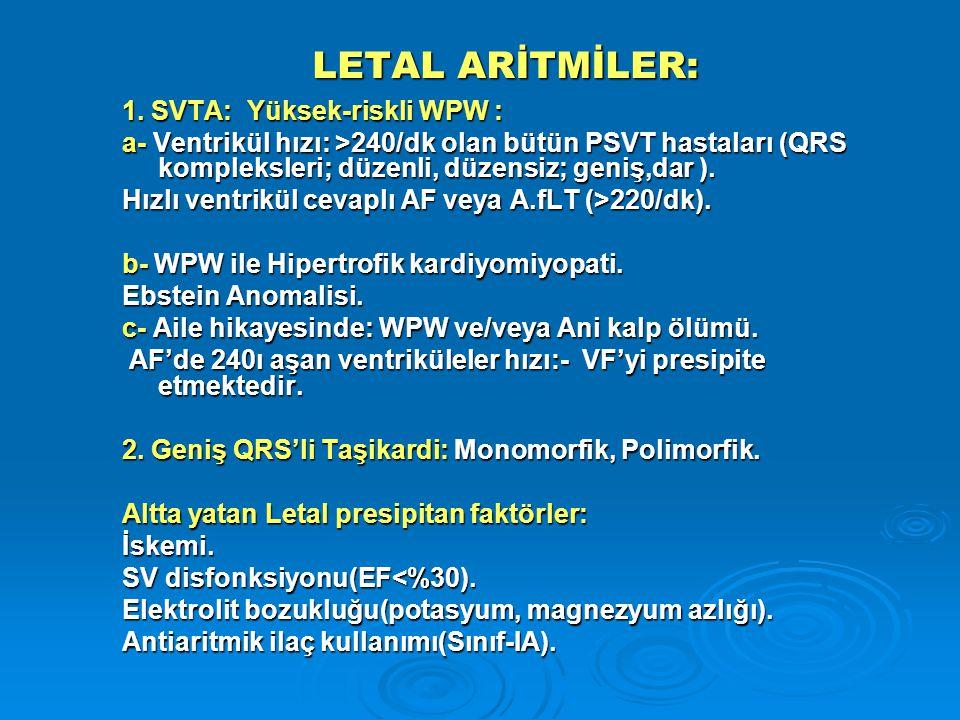 LETAL ARİTMİLER: 1. SVTA: Yüksek-riskli WPW :