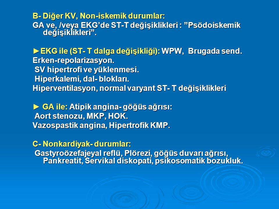 B- Diğer KV, Non-iskemik durumlar: