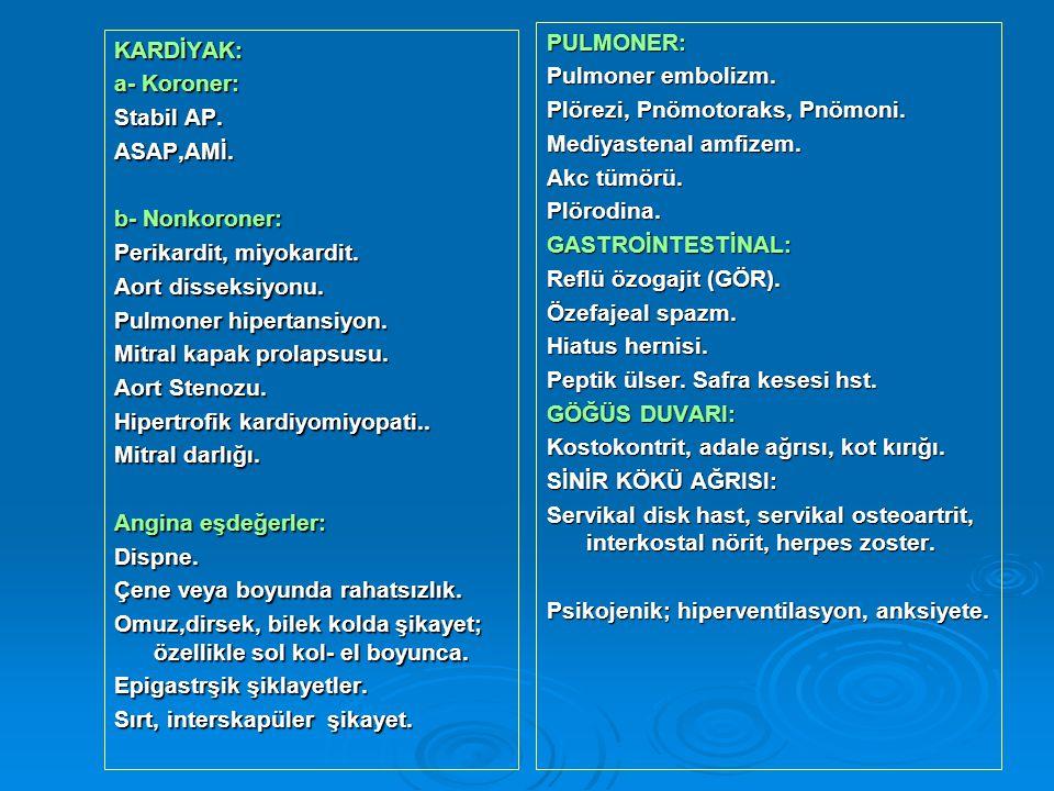 PULMONER: Pulmoner embolizm. Plörezi, Pnömotoraks, Pnömoni. Mediyastenal amfizem. Akc tümörü. Plörodina.