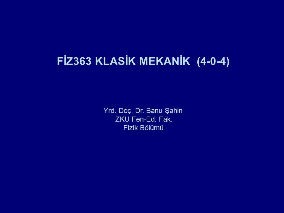 FİZ363 KLASİK MEKANİK (4-0-4)