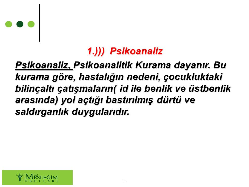 1. ))) Psikoanaliz Psikoanaliz, Psikoanalitik Kurama dayanır