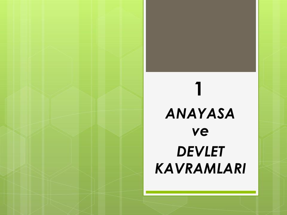 ANAYASA ve DEVLET KAVRAMLARI