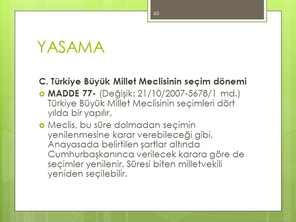 YASAMA C. Türkiye Büyük Millet Meclisinin seçim dönemi