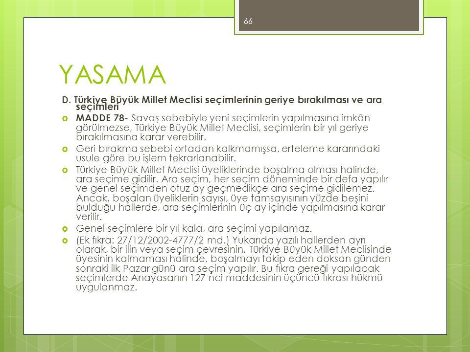YASAMA D. Türkiye Büyük Millet Meclisi seçimlerinin geriye bırakılması ve ara seçimleri.