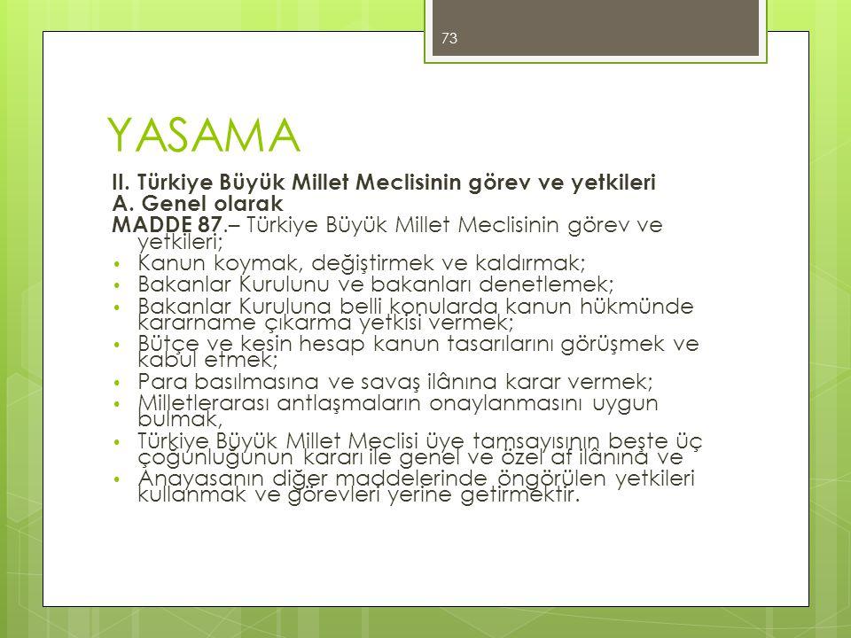 YASAMA II. Türkiye Büyük Millet Meclisinin görev ve yetkileri