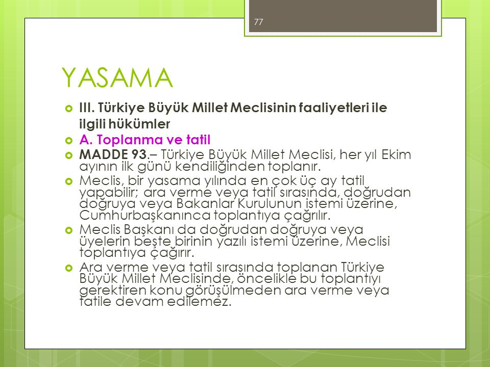 YASAMA III. Türkiye Büyük Millet Meclisinin faaliyetleri ile ilgili hükümler. A. Toplanma ve tatil.