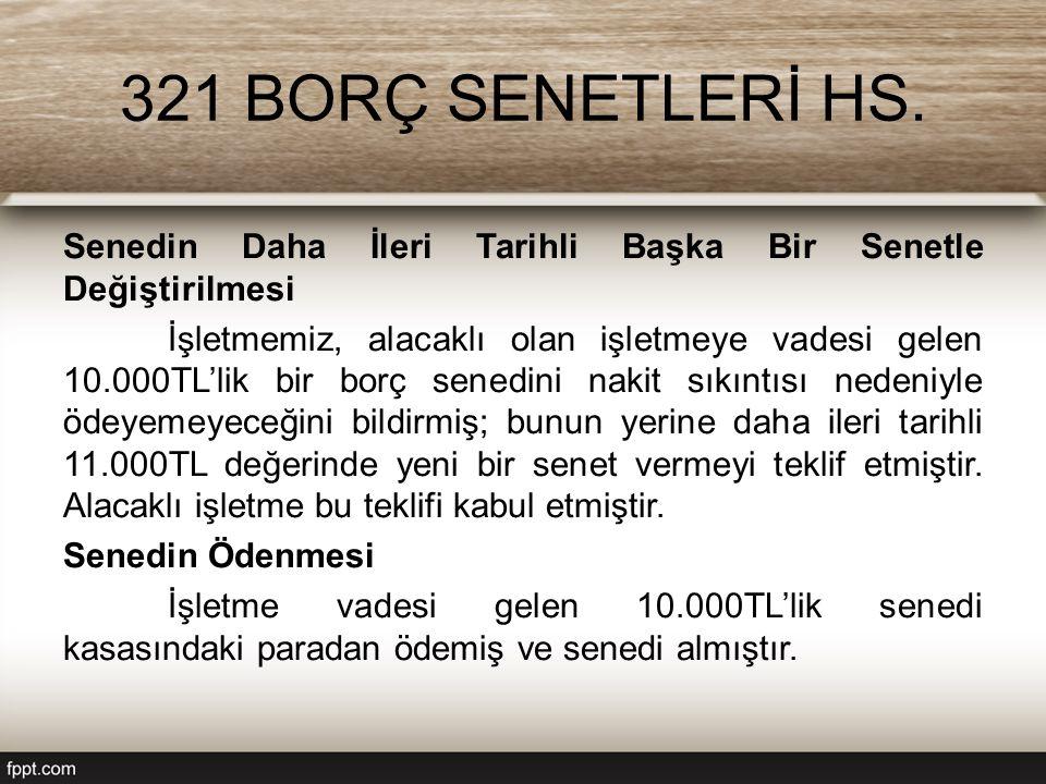 321 BORÇ SENETLERİ HS.