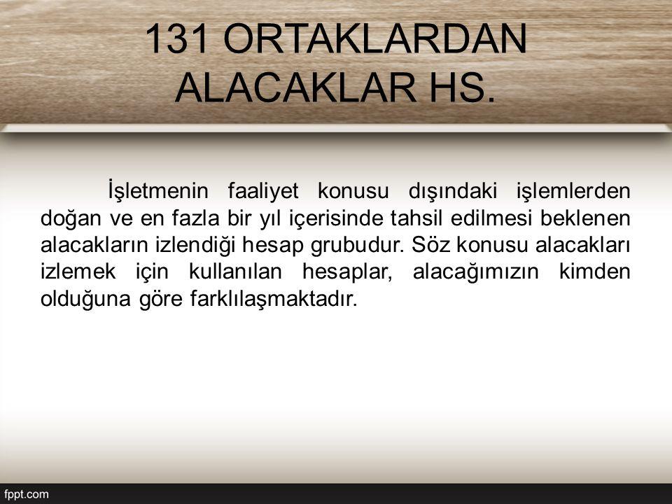 131 ORTAKLARDAN ALACAKLAR HS.