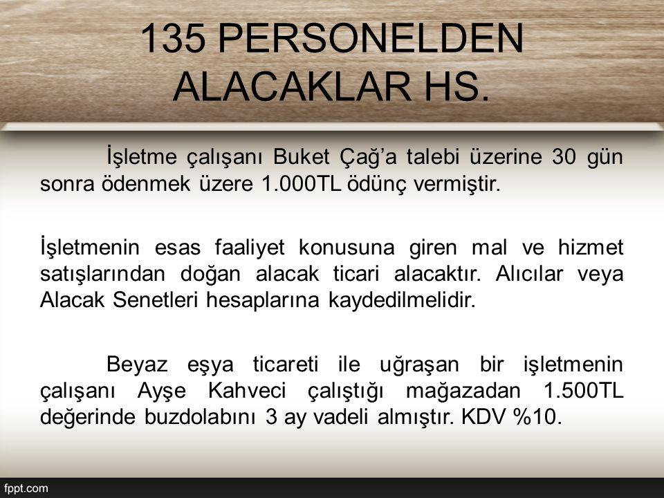 135 PERSONELDEN ALACAKLAR HS.