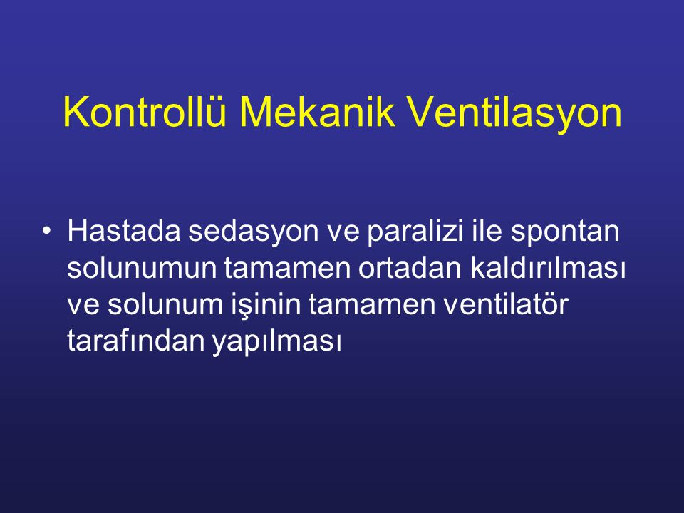 Kontrollü Mekanik Ventilasyon