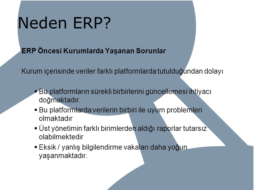 Neden ERP ERP Öncesi Kurumlarda Yaşanan Sorunlar
