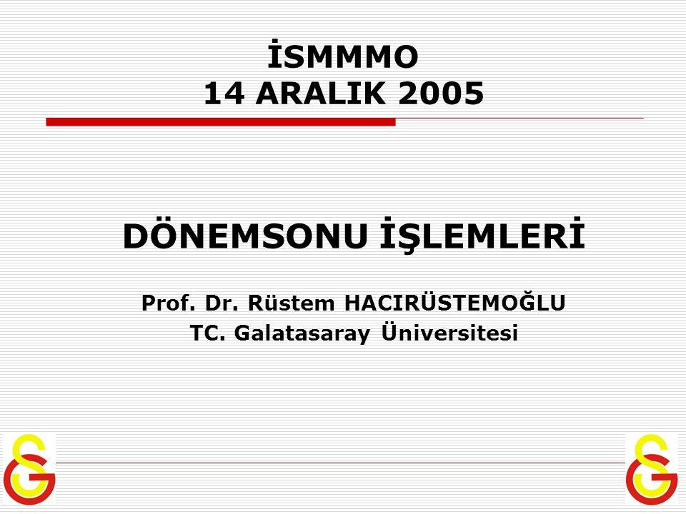 Prof. Dr. Rüstem HACIRÜSTEMOĞLU TC. Galatasaray Üniversitesi