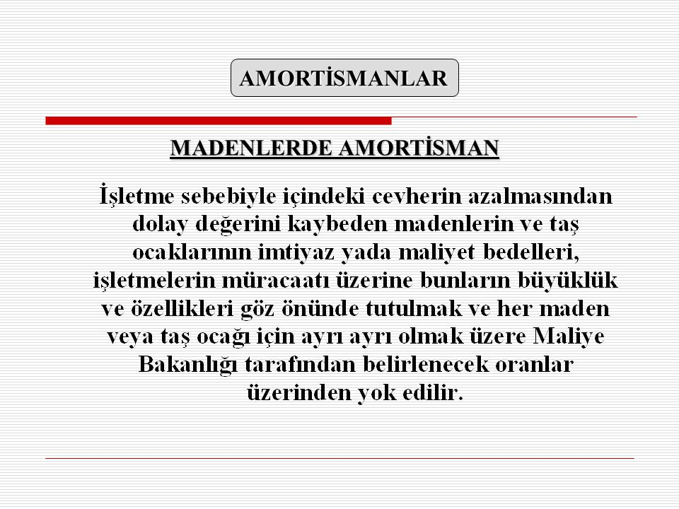 AMORTİSMANLAR MADENLERDE AMORTİSMAN