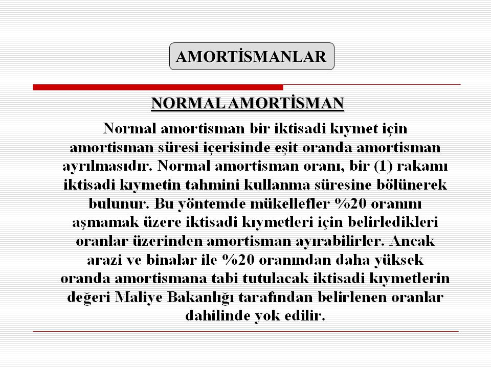 AMORTİSMANLAR NORMAL AMORTİSMAN