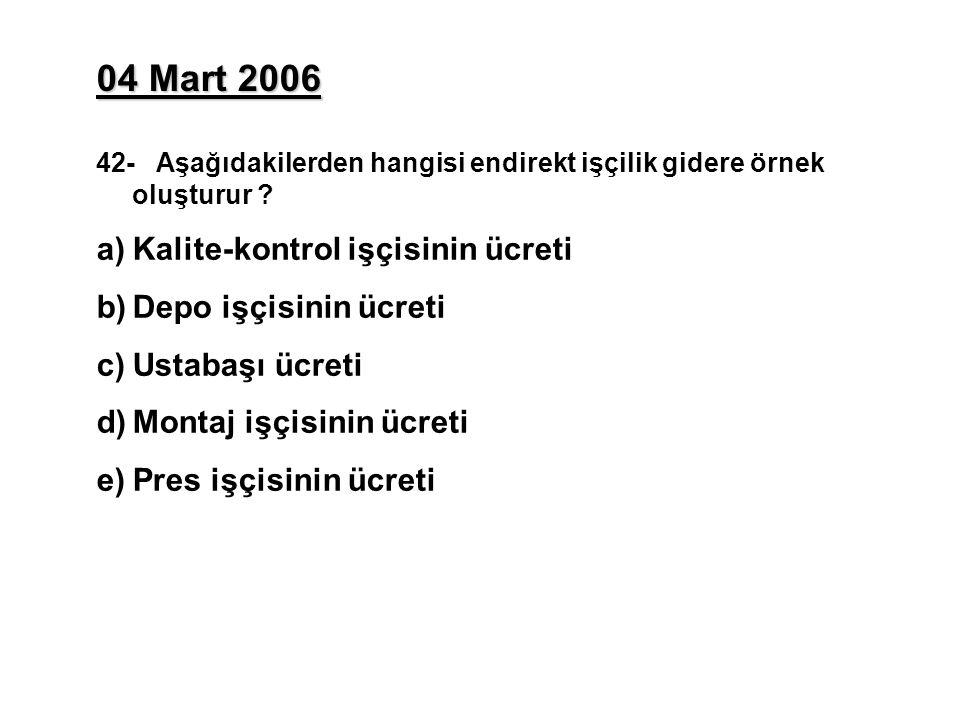 04 Mart 2006 Kalite-kontrol işçisinin ücreti Depo işçisinin ücreti