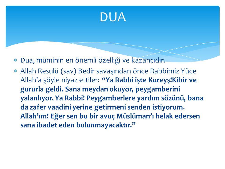 DUA Dua, müminin en önemli özelliği ve kazancıdır.