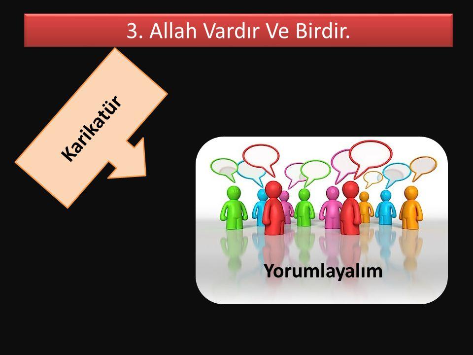 3. Allah Vardır Ve Birdir. Karikatür Yorumlayalım