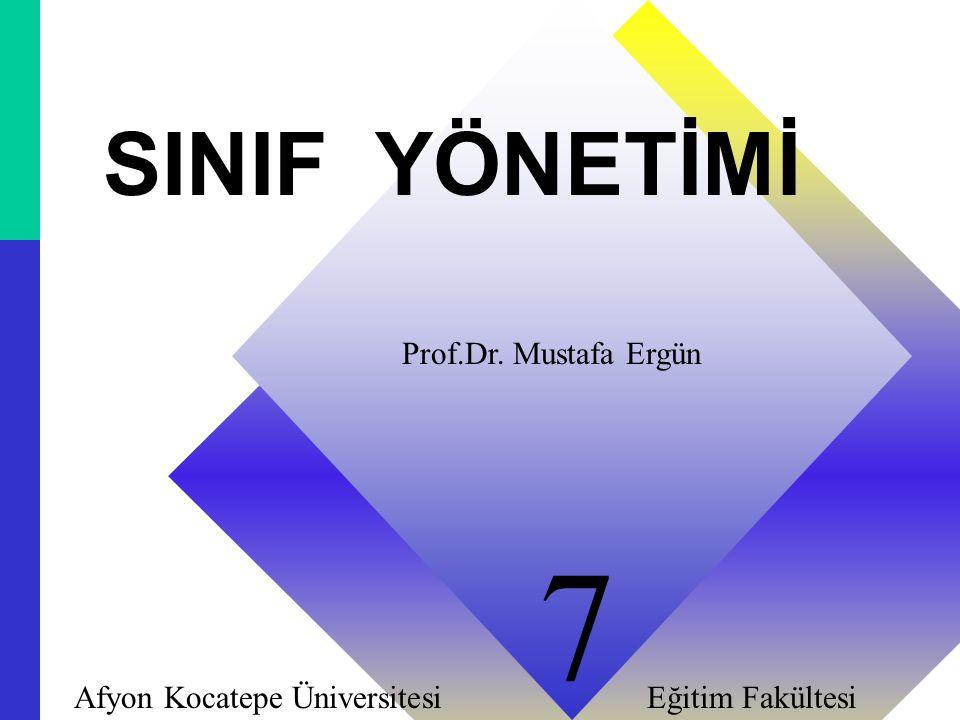 7 SINIF YÖNETİMİ Prof.Dr. Mustafa Ergün