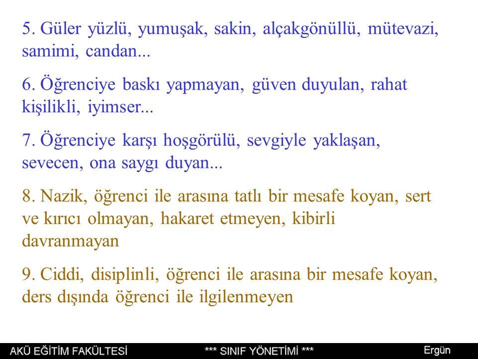 5. Güler yüzlü, yumuşak, sakin, alçakgönüllü, mütevazi, samimi, candan...