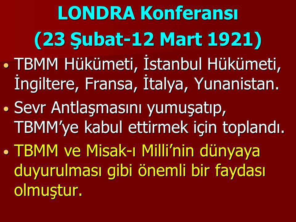 LONDRA Konferansı (23 Şubat-12 Mart 1921)