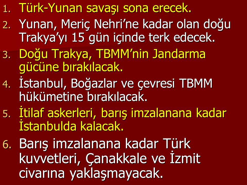 Türk-Yunan savaşı sona erecek.