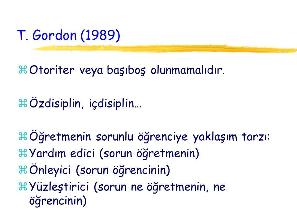 T. Gordon (1989) Otoriter veya başıboş olunmamalıdır.