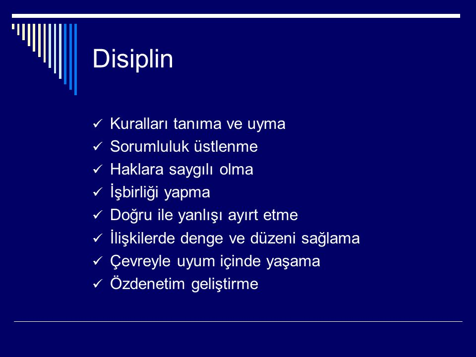 Disiplin Kuralları tanıma ve uyma Sorumluluk üstlenme