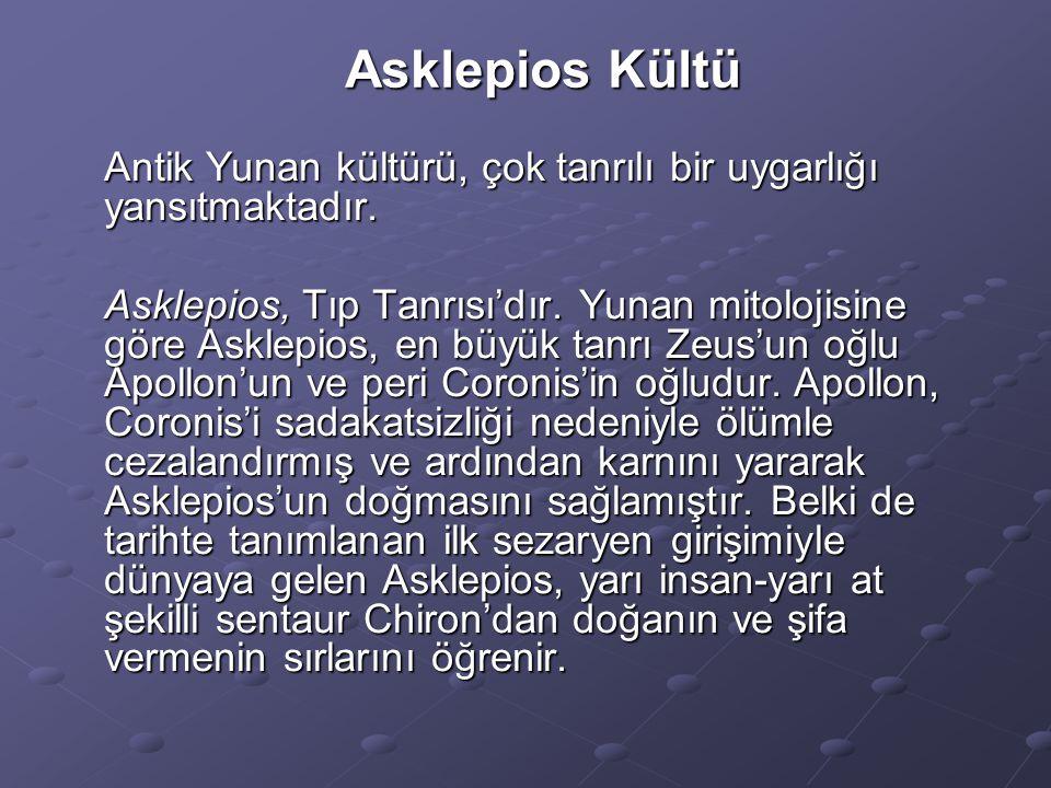 Asklepios Kültü Antik Yunan kültürü, çok tanrılı bir uygarlığı yansıtmaktadır.