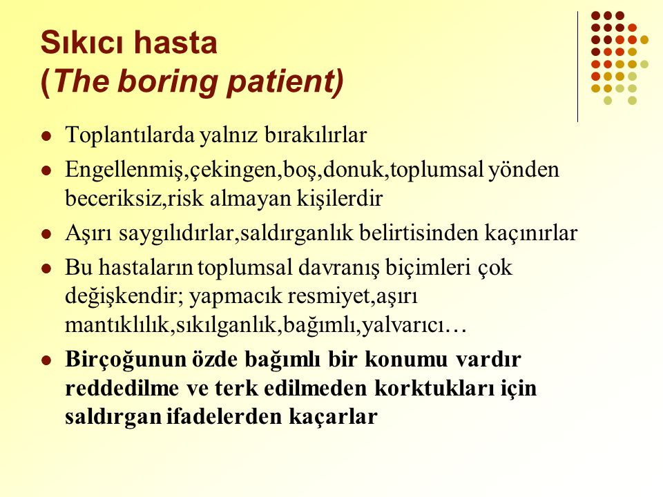 Sıkıcı hasta (The boring patient)