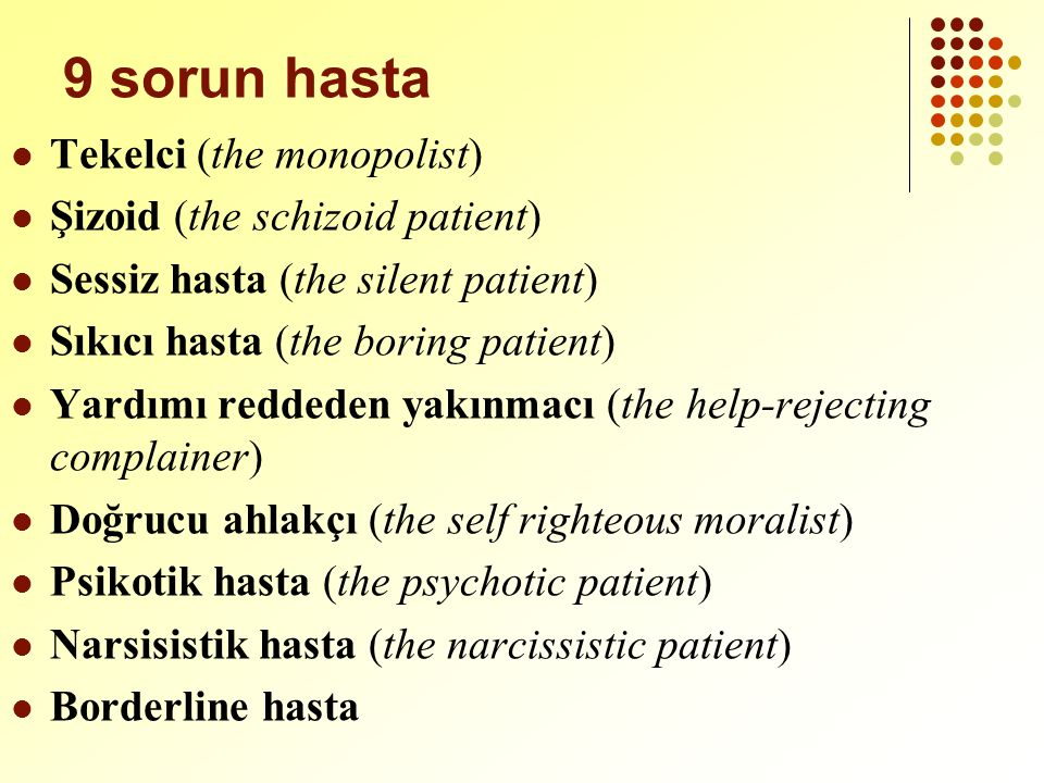 9 sorun hasta Tekelci (the monopolist) Şizoid (the schizoid patient)